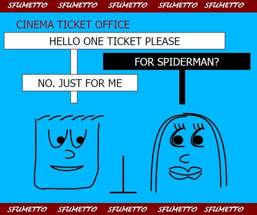 I want one ticket For Spiderman?